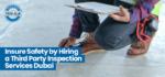 third-party inspection services dubai