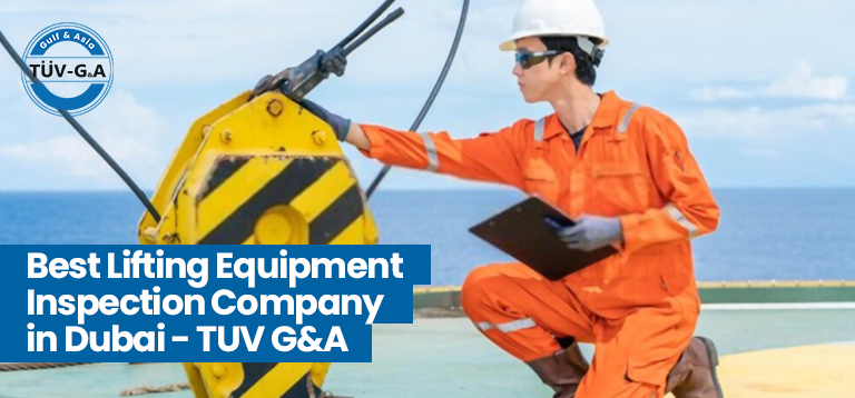 Best Lifting Equipment Inspection Company in Dubai – TUV G&A